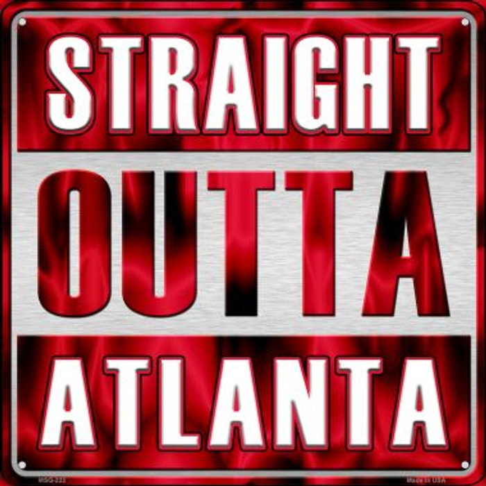 Straight Outta Atlanta Novelty Mini Metal Square MSQ-222