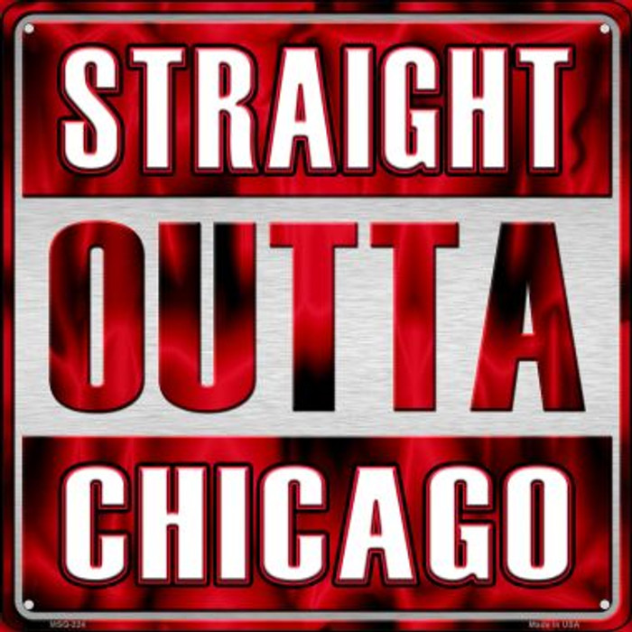 Straight Outta Chicago Novelty Mini Metal Square MSQ-224