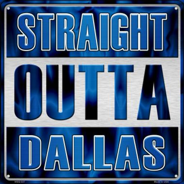 Straight Outta Dallas Novelty Mini Metal Square MSQ-227