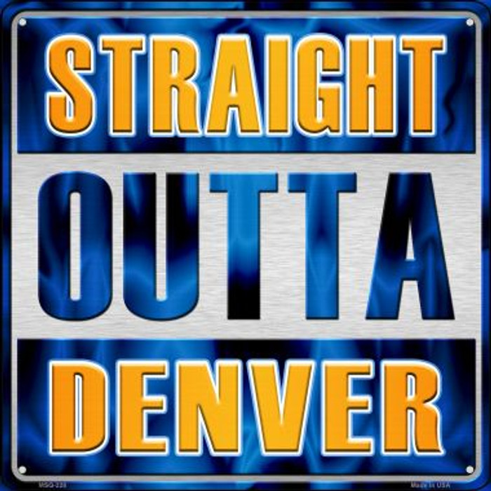 Straight Outta Denver Novelty Mini Metal Square MSQ-228