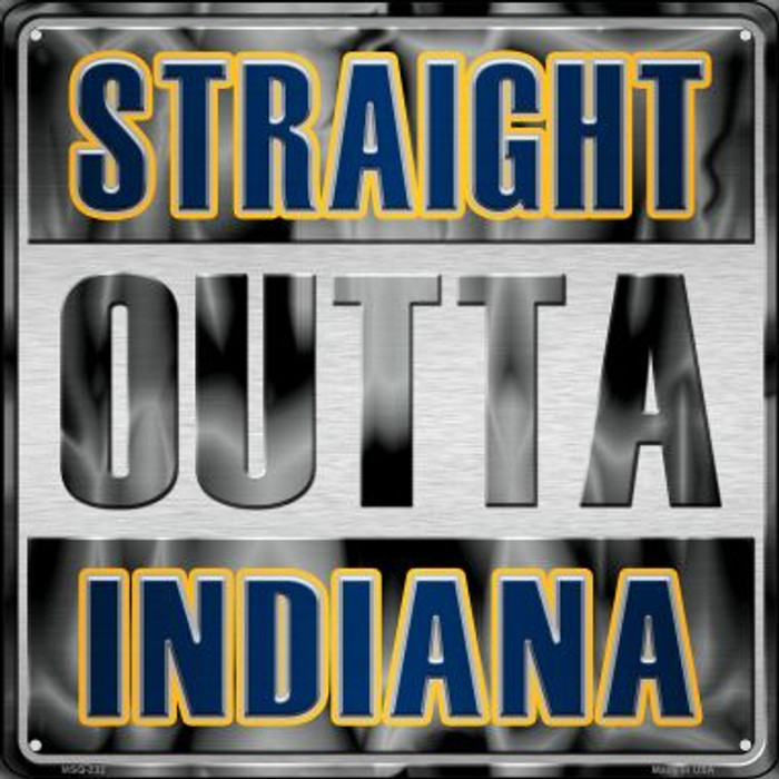 Straight Outta Indiana Novelty Mini Metal Square MSQ-232