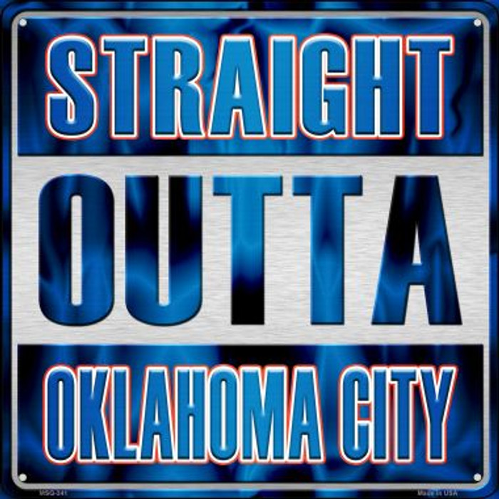 Straight Outta Oklahoma City Novelty Mini Metal Square MSQ-241