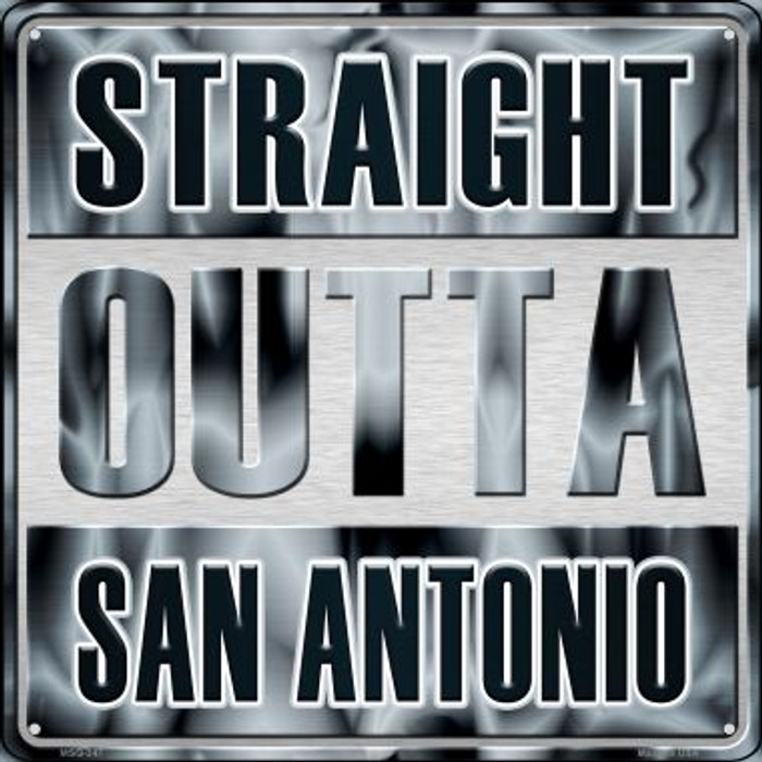 Straight Outta San Antonio Novelty Mini Metal Square MSQ-247