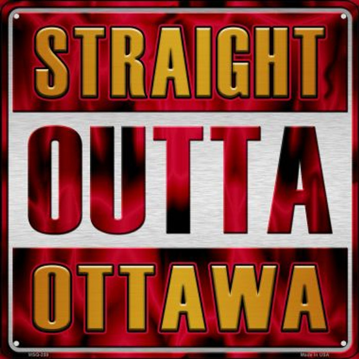 Straight Outta Ottawa Novelty Mini Metal Square MSQ-259