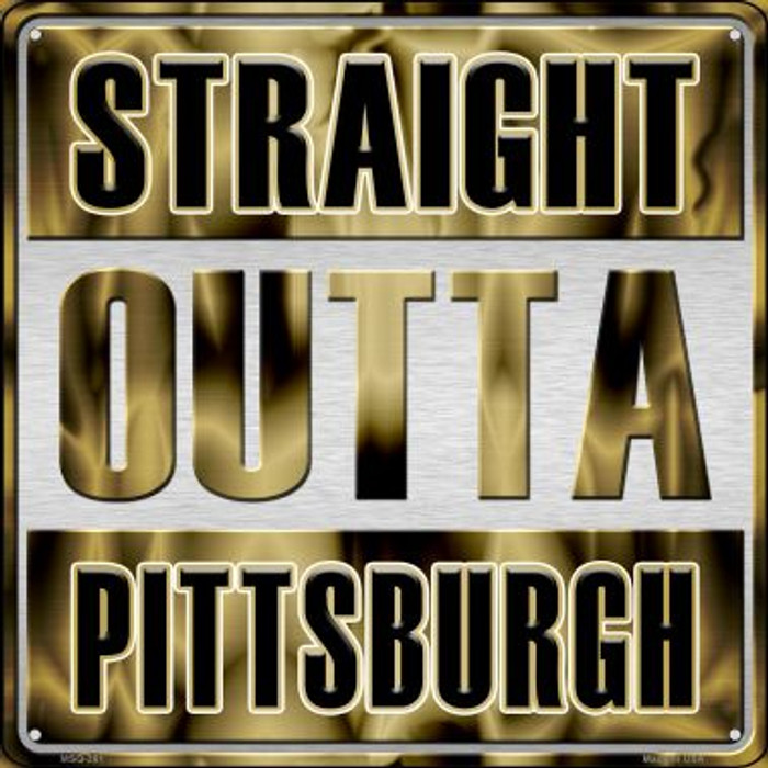 Straight Outta Pittsburgh Novelty Mini Metal Square MSQ-261