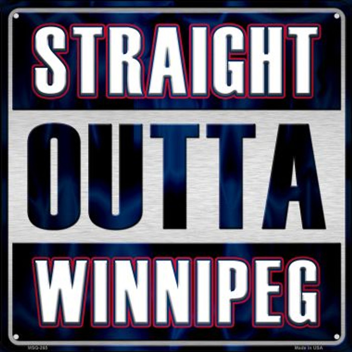 Straight Outta Winnipeg Novelty Mini Metal Square MSQ-265
