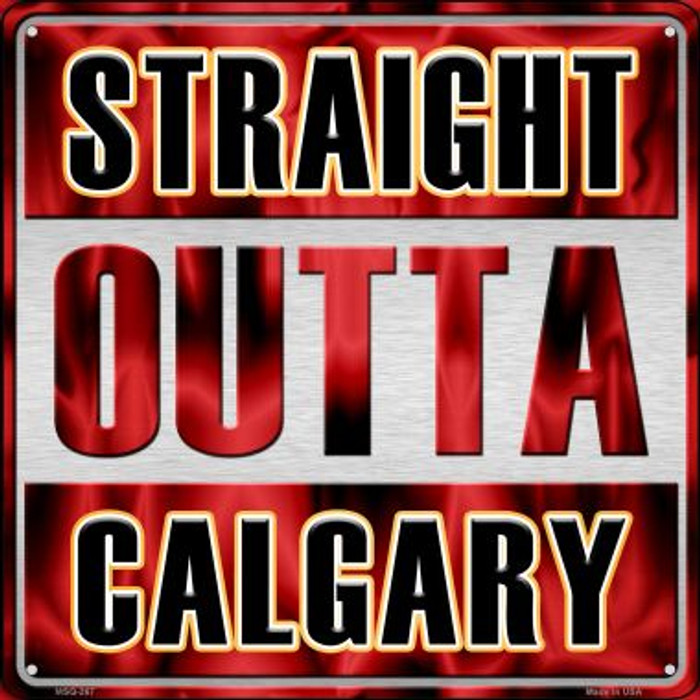 Straight Outta Calgary Novelty Mini Metal Square MSQ-267