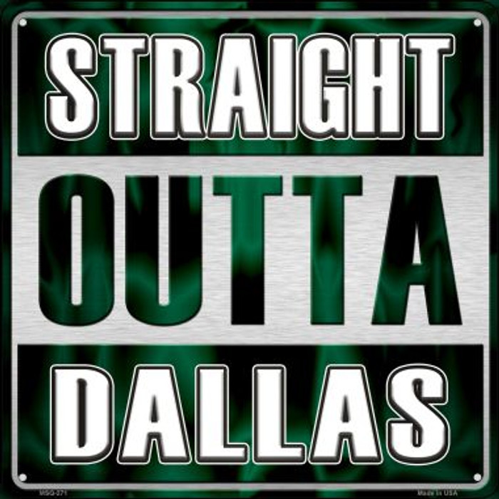 Straight Outta Dallas Novelty Mini Metal Square MSQ-271