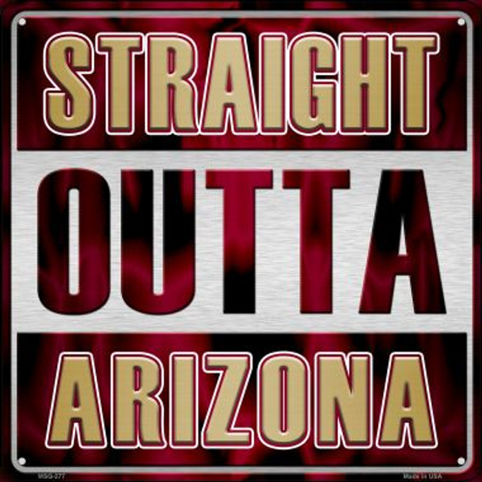 Straight Outta Arizona Novelty Mini Metal Square MSQ-277