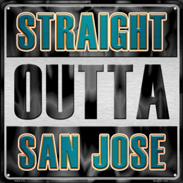 Straight Outta San Jose Novelty Mini Metal Square MSQ-278