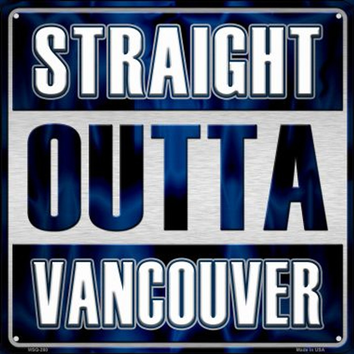 Straight Outta Vancouver Novelty Mini Metal Square MSQ-280