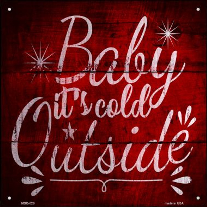 Baby Its Cold Outside Novelty Mini Metal Square MSQ-529