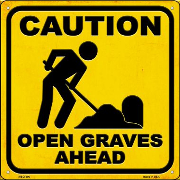 Caution Open Graves Ahead Novelty Mini Metal Square MSQ-600