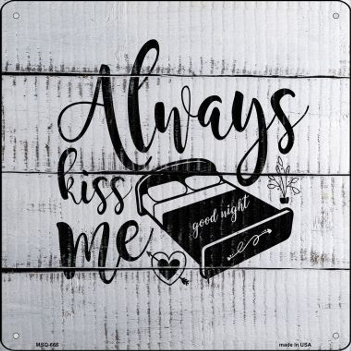 Always Kiss Me Goodnight Novelty Mini Metal Square MSQ-666