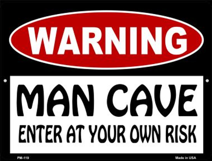 WARNING Man Cave Enter at Your Risk Novelty Mini Metal Parking Sign PM-119