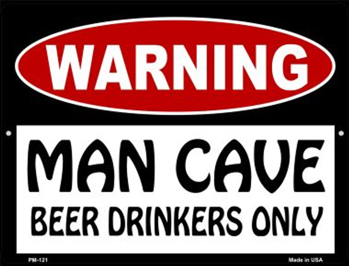 Man Cave Beer Drinkers Only Novelty Mini Metal Parking Sign PM-121