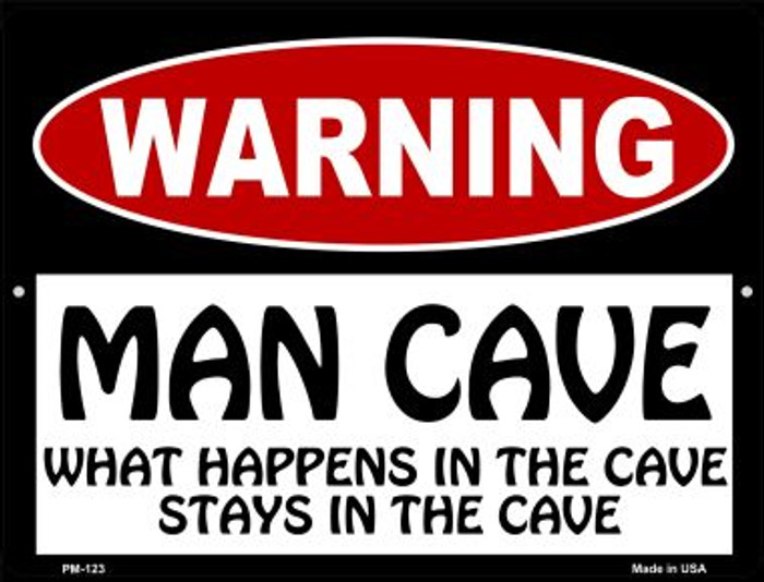 Man Cave What Happens In The Cave Novelty Mini Metal Parking Sign PM-123