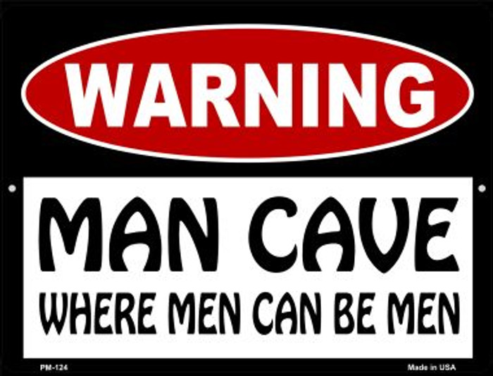 Man Cave Where Men Can Be Men Novelty Mini Metal Parking Sign PM-124