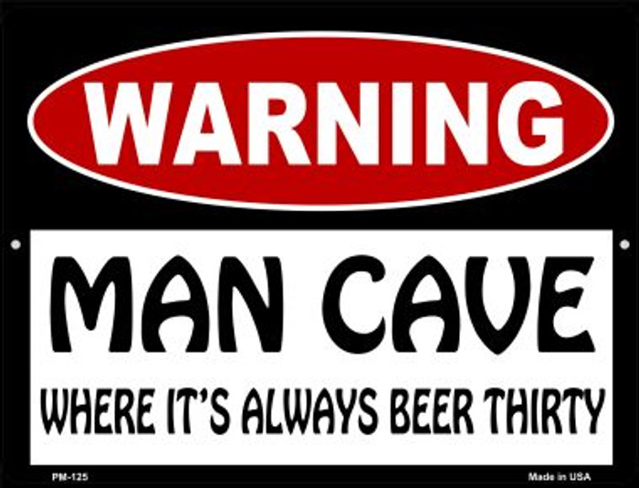 Man Cave Its Always Beer Thirty Novelty Mini Metal Parking Sign PM-125