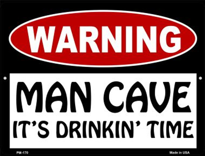Man Cave Its Drinkin Time Novelty Mini Metal Parking Sign PM-170