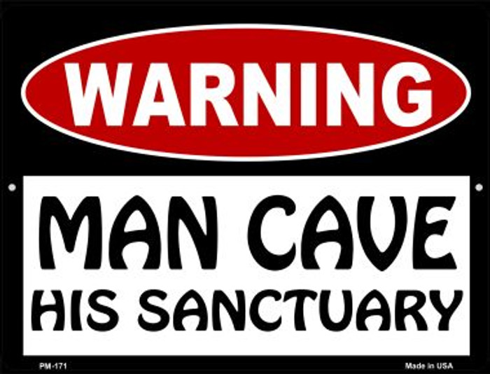 Man Cave His Sanctuary Novelty Mini Metal Parking Sign PM-171