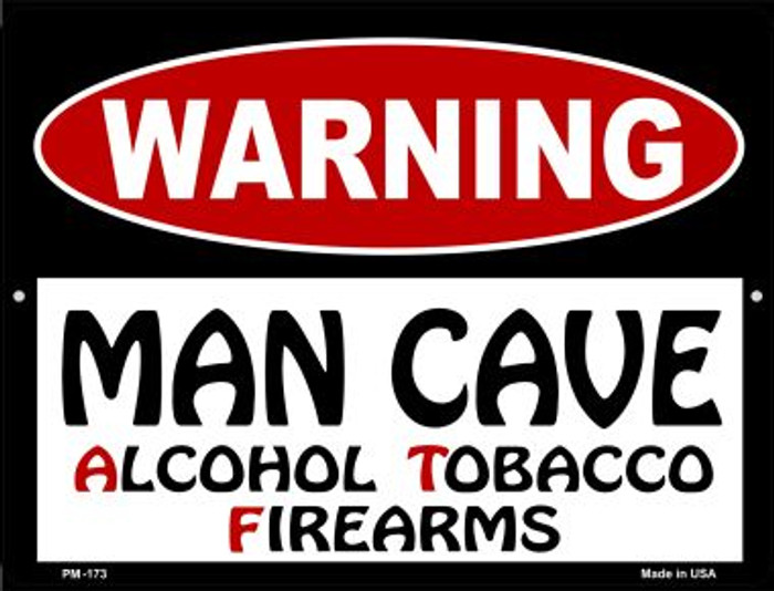 Man Cave Alcohol Tobacco Firearms Novelty Mini Metal Parking Sign PM-173