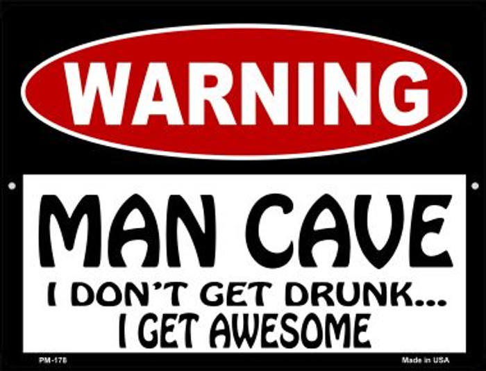 Man Cave I Dont Get Drunk Novelty Mini Metal Parking Sign PM-178