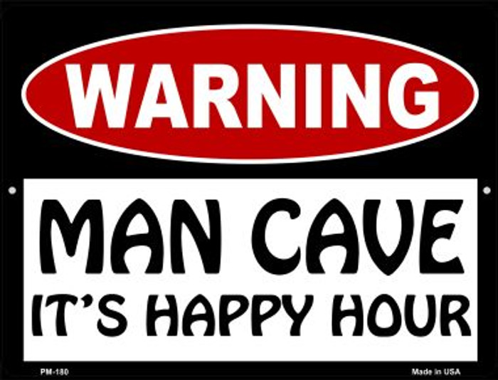 Man Cave Its Happy Hour Novelty Mini Metal Parking Sign PM-180