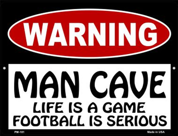 Man Cave Life Game Football Serious Novelty Mini Metal Parking Sign PM-181