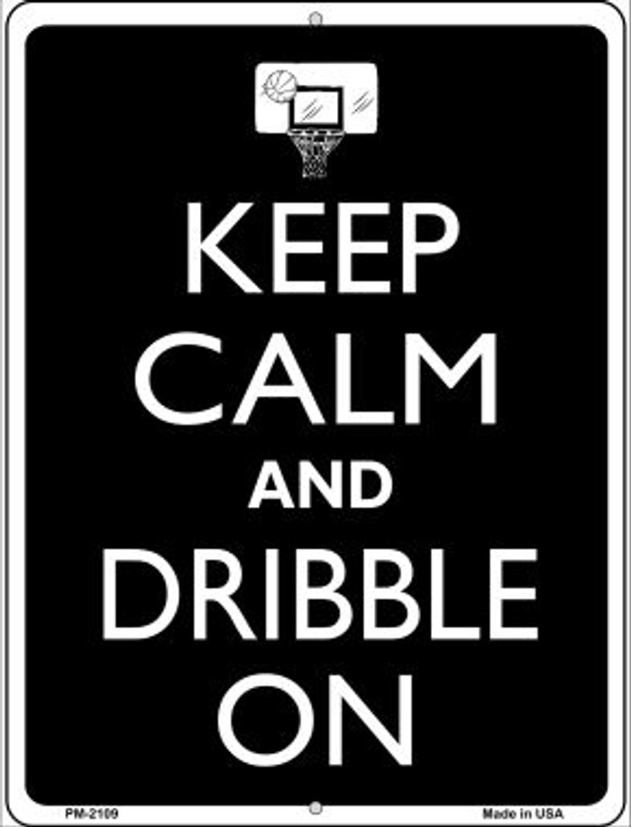 Keep Calm And Dribble On Novelty Mini Metal Parking Sign PM-2109