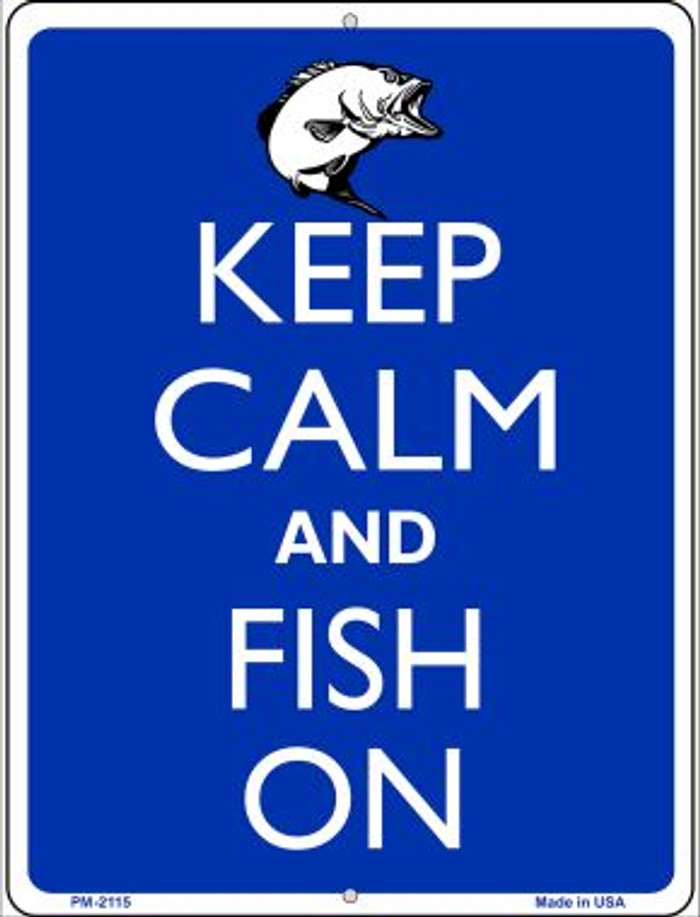 Keep Calm And Fish On Novelty Mini Metal Parking Sign PM-2115