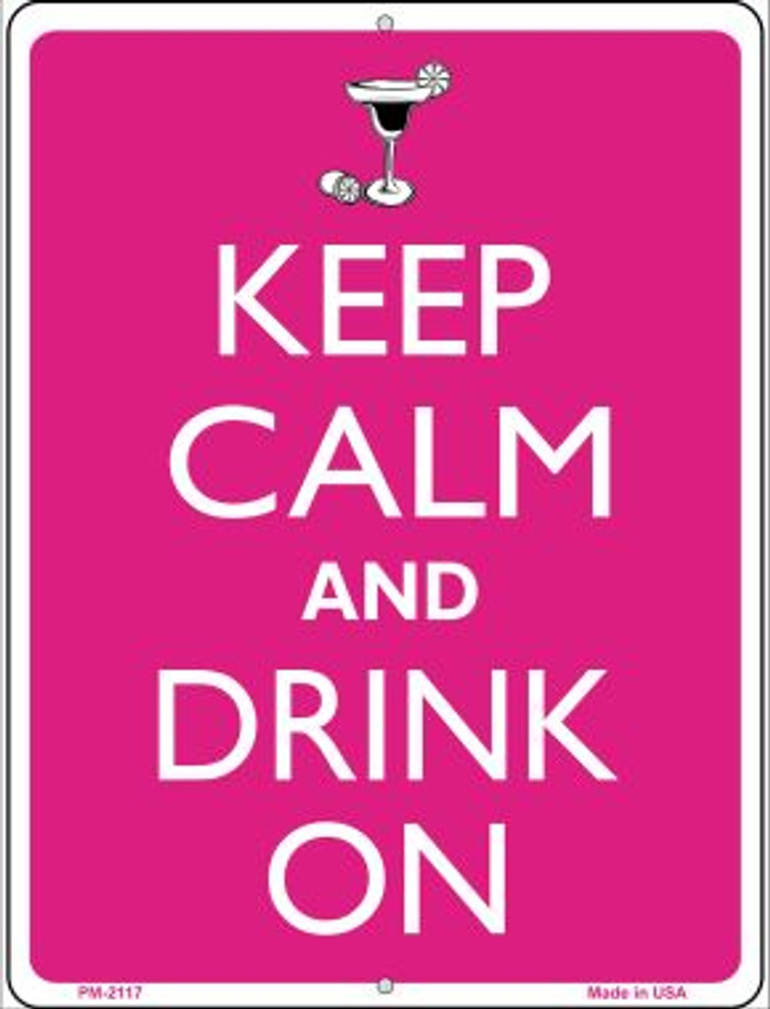Keep Calm And Drink On Novelty Mini Metal Parking Sign PM-2117