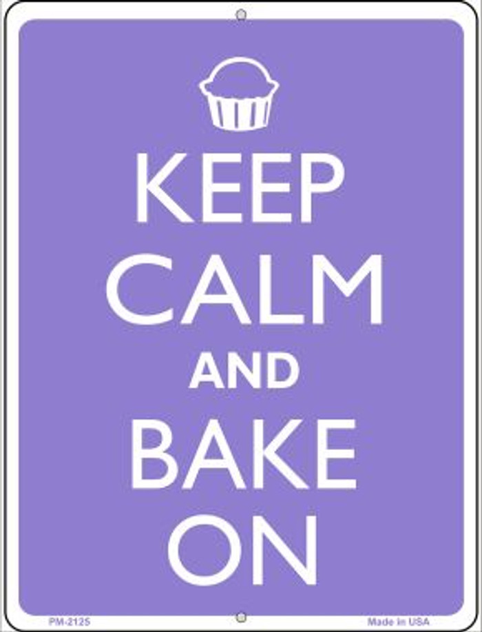 Keep Calm And Bake On Novelty Mini Metal Parking Sign PM-2125