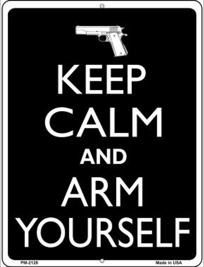 Keep Calm And Arm Yourself Novelty Mini Metal Parking Sign PM-2128