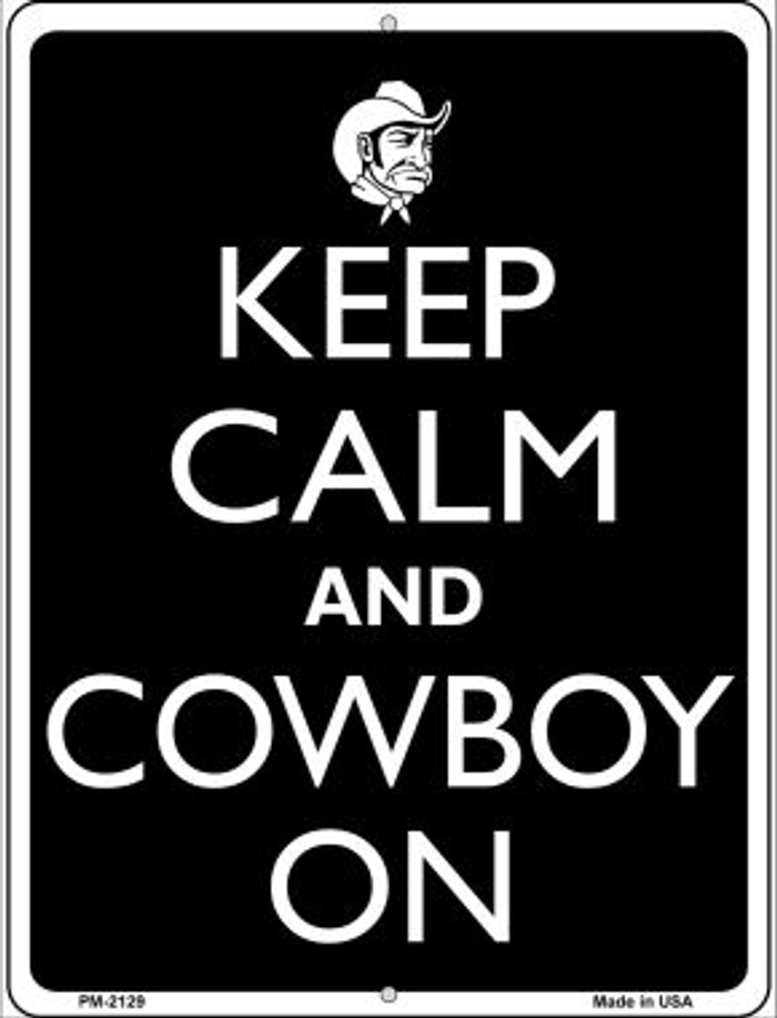 Keep Calm And Cowboy On Novelty Mini Metal Parking Sign PM-2129