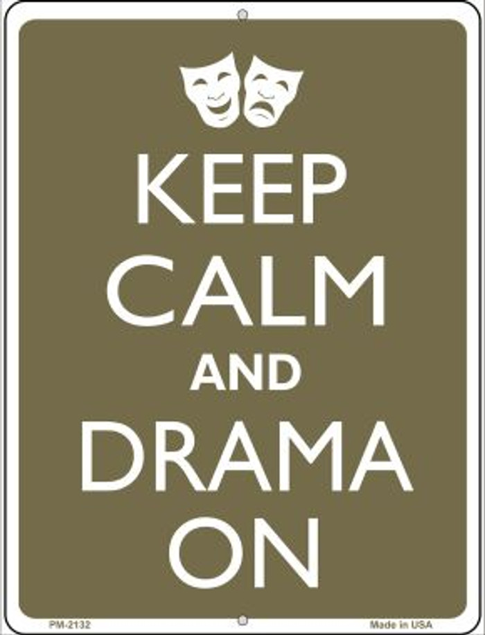 Keep Calm And Drama On Novelty Mini Metal Parking Sign PM-2132