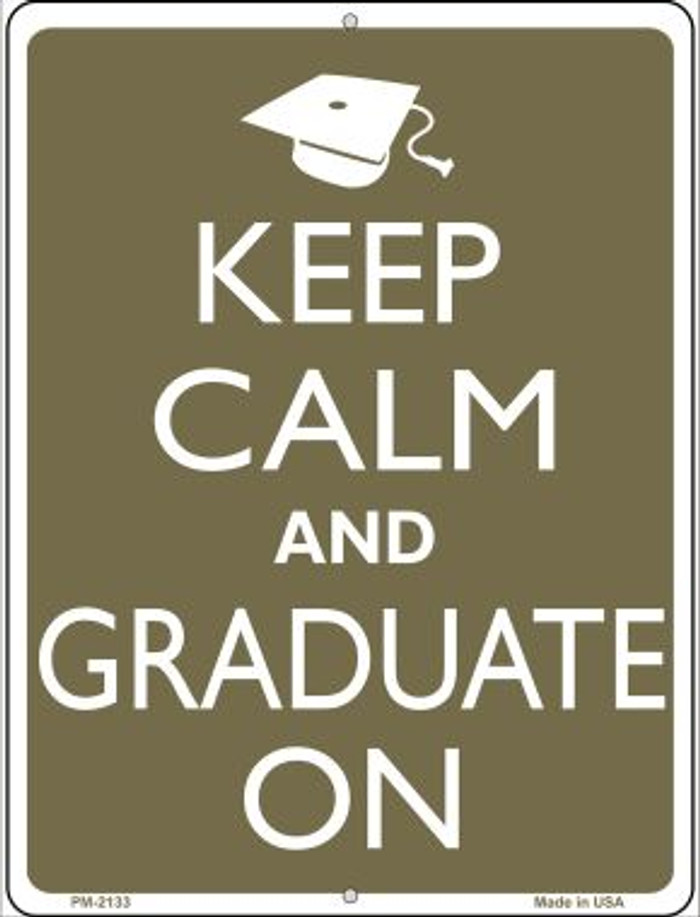 Keep Calm And Graduate On Novelty Mini Metal Parking Sign PM-2133