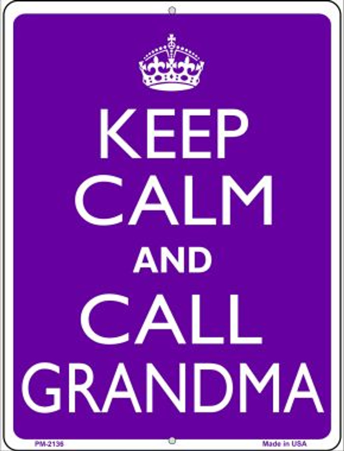 Keep Calm And Call Grandma Novelty Mini Metal Parking Sign PM-2136