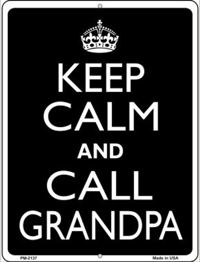 Keep Calm And Call Grandpa Novelty Mini Metal Parking Sign PM-2137