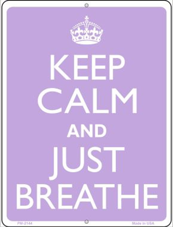 Keep Calm And Just Breathe Novelty Mini Metal Parking Sign PM-2144