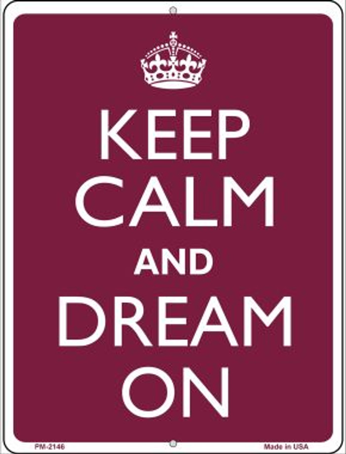 Keep Calm And Dream On Novelty Mini Metal Parking Sign PM-2146
