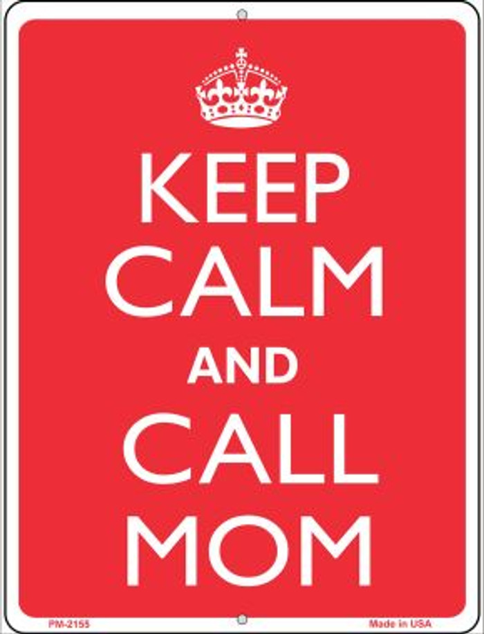 Keep Calm And Call Mom Novelty Mini Metal Parking Sign PM-2155