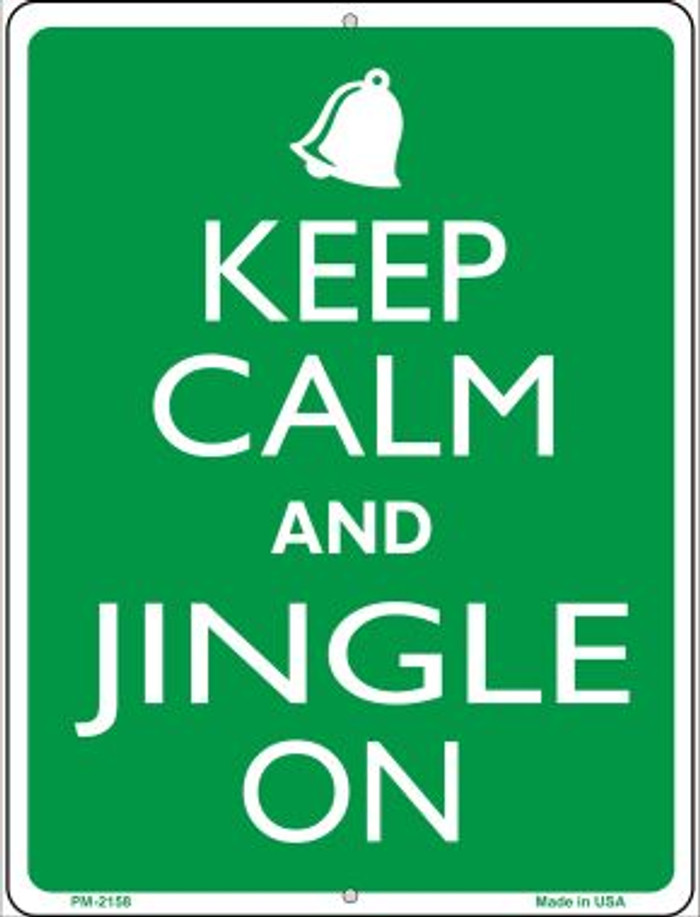 Keep Calm And Jingle On Novelty Mini Metal Parking Sign PM-2158