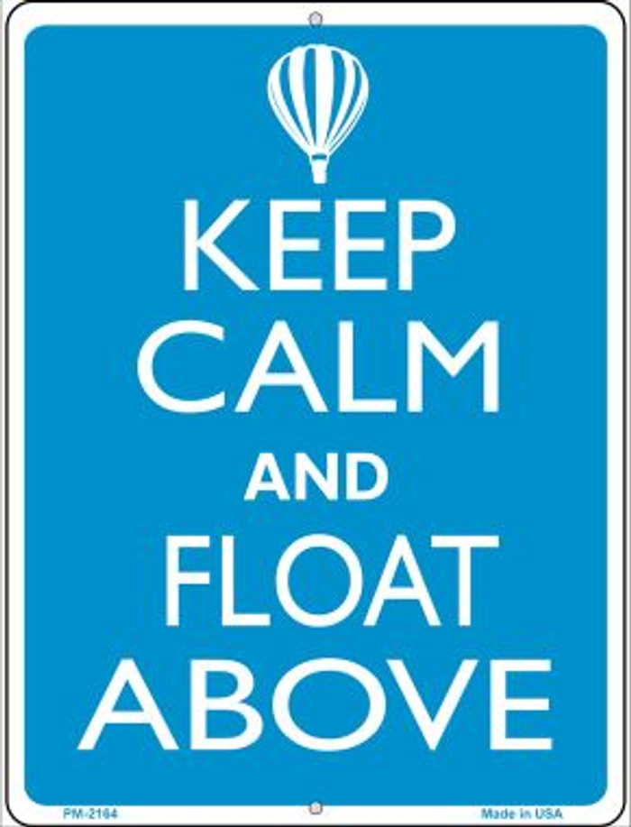 Keep Calm And Float Above Novelty Mini Metal Parking Sign PM-2164