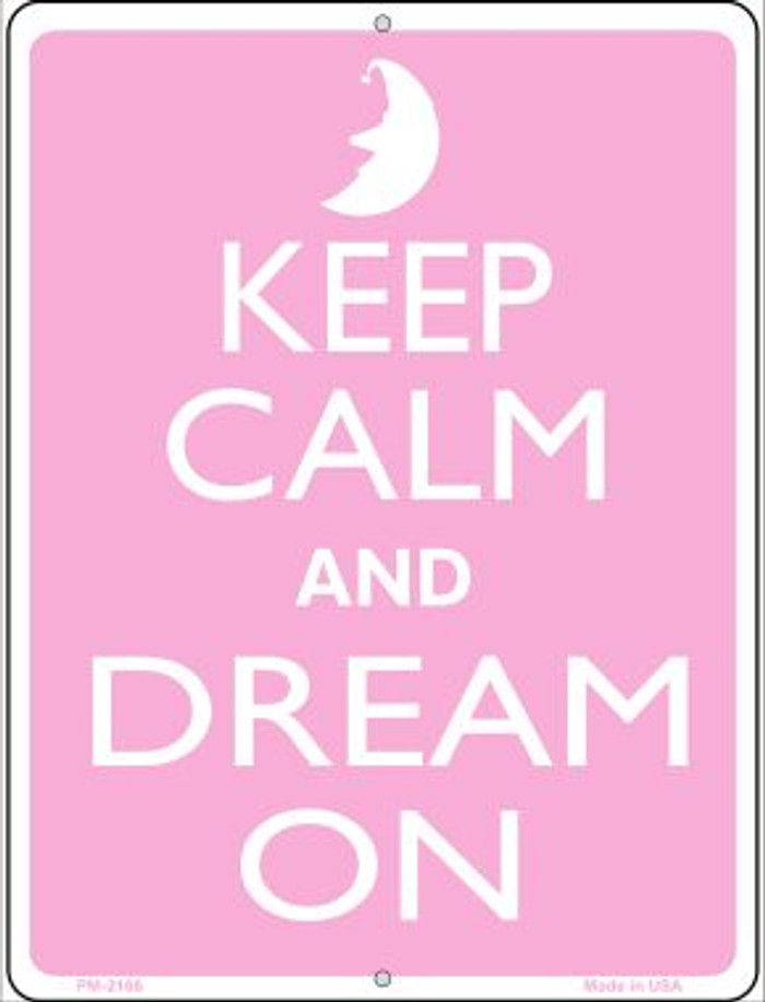 Keep Calm And Dream On Novelty Mini Metal Parking Sign PM-2166