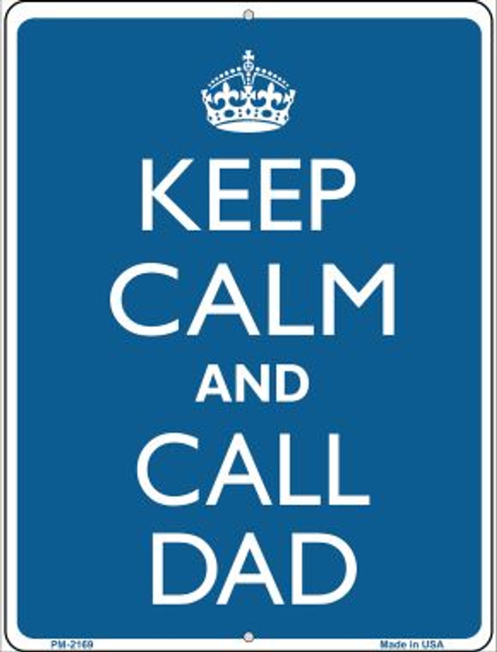 Keep Calm And Call Dad Novelty Mini Metal Parking Sign PM-2169