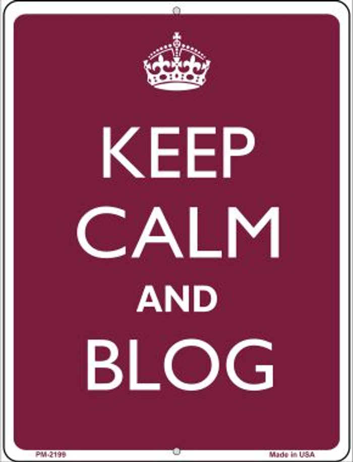 Keep Calm And Blog Novelty Mini Metal Parking Sign PM-2199