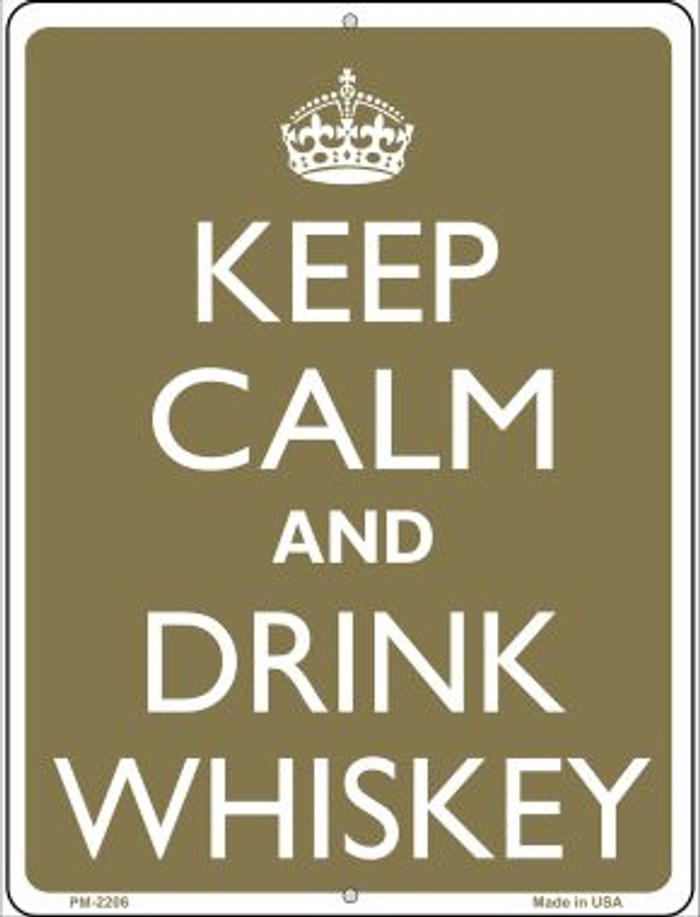 Keep Calm And Drink Whiskey Novelty Mini Metal Parking Sign PM-2206