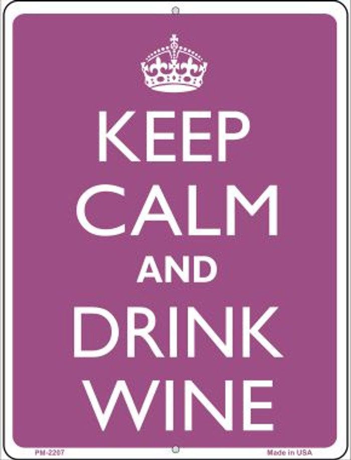 Keep Calm And Drink Wine Novelty Mini Metal Parking Sign PM-2207