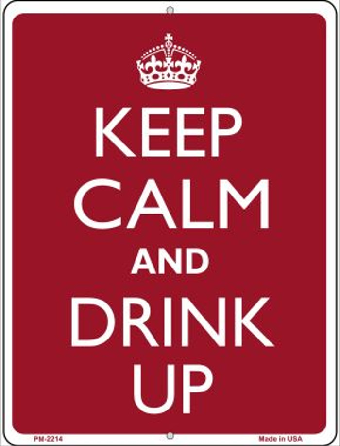 Keep Calm And Drink Up Novelty Mini Metal Parking Sign PM-2214